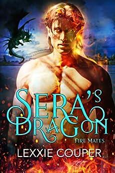 Sera's Dragon (Fire Mates Book 1) by [Lexxie Couper]