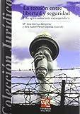 La tensión entre libertad y seguridad: Una aproximación sociojurídica: 22 (Colección Jurídica)