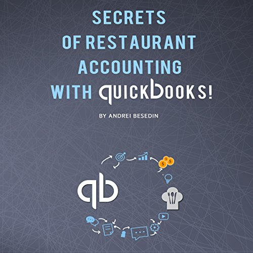 Secrets of Restraurant Accounting with Quickbooks! audiobook cover art