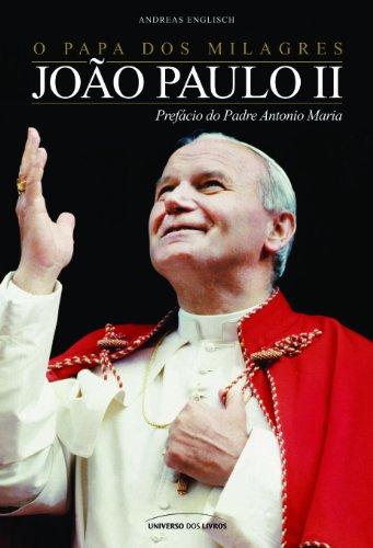 O papa dos milagres - João Paulo II