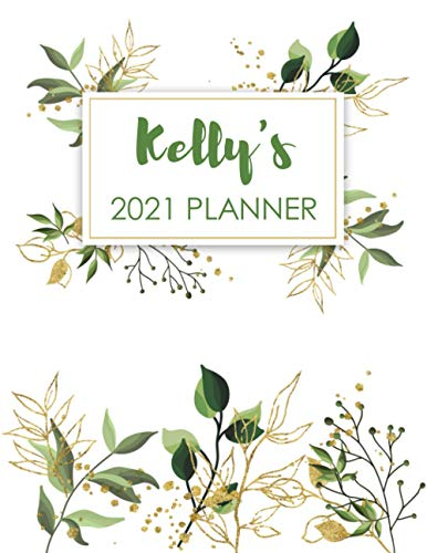 "Kelly's 2021 Planner: Weekly & Monthly Large Planner With Tabs- January 2021 - December 2021 // Personalized Name Planner and Elegant Gift Idea For ... Cover, 100 pages, 8.5"" x 11"" Size with S"