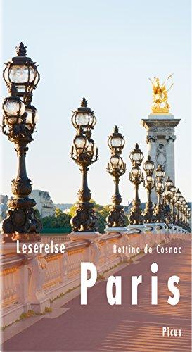Lesereise Paris: Das Parfum einer Stadt (Picus Lesereisen) (German Edition)