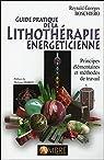 Guide pratique de la lithothérapie énergéticienne par Boschiero