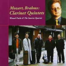 MOZART/BRAHMS:CLARINET QUINTETS by WENZEL FUCHS & THE SUNRISE QUARTET (2003-02-19)