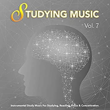 Studying Music: Instrumental Study Music For Studying, Reading, Focus & Concentration, Vol. 7