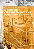 Chemische Verfahrenstechnik: Berechnung, Auslegung und Betrieb chemischer Reaktoren (De Gruyter Studium) - Klaus Hertwig