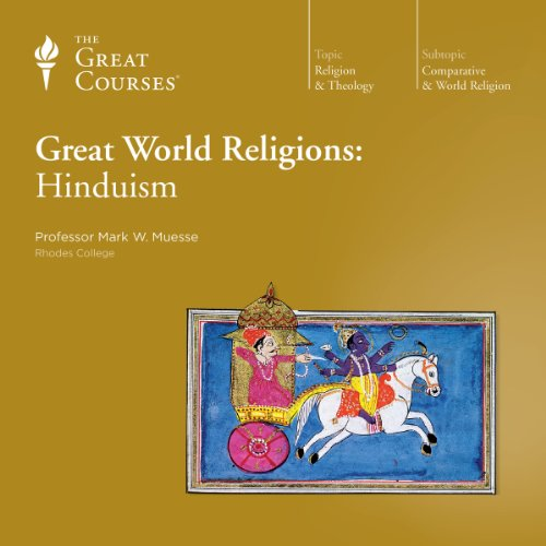Great World Religions: Hinduism                   By:                                                                                                                                 Mark W. Muesse,                                                                                        The Great Courses                               Narrated by:                                                                                                                                 Mark W. Muesse                      Length: 6 hrs and 5 mins     366 ratings     Overall 4.4