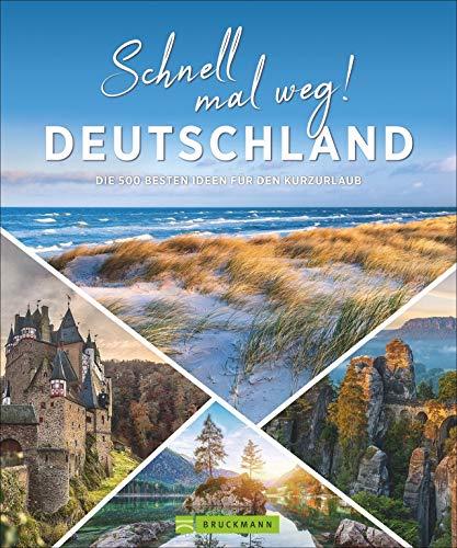 Deutschland Bildband: Schnell mal weg! Deutschland. Die 500 besten Ideen für den Kurzurlaub. Wann am besten wohin: Natur, Kultur, Städten und Sehenswürdigkeiten vor unserer Haustür.