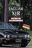 JAGUAR XJR: WARTUNGS UND RESTAURIERUNGSBUCH (Deutsche Ausgaben)