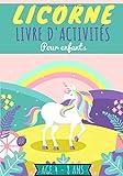 Licorne Livre d'activités pour enfants: Enfant Age 4 - 8 ans | Cahier d'exercices Maternelle pour apprendre en s'amusant | Coloriages Licornes, Jeux ... filles et garçons | Idéal maison et vacances.