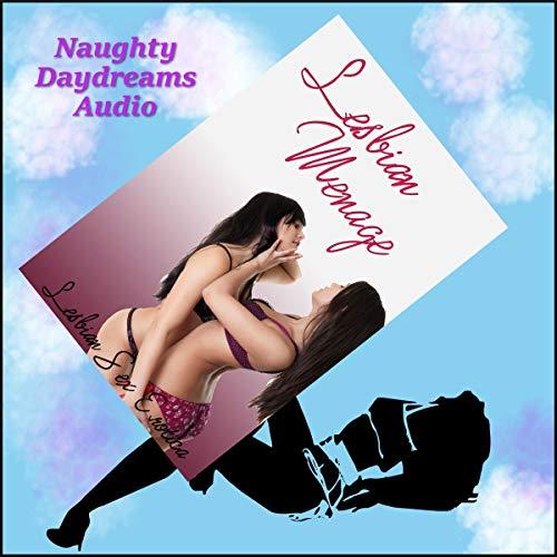 Lesbian Menage: Lesbian Sex Erotica audiobook cover art
