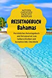 Reisenotizbuch Bahamas: Reisetagebuch kariert zum Selberschreiben,Ausfüllen und Gestalten im Din A5 Format 6x9. Notizbuch & Urlaubstagebuch mit ... und viel Platz für deinen Reisebericht!