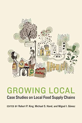 Growing Local: Case Studies on Local Food Supply Chains (Our Sustainable Future) (English Edition)