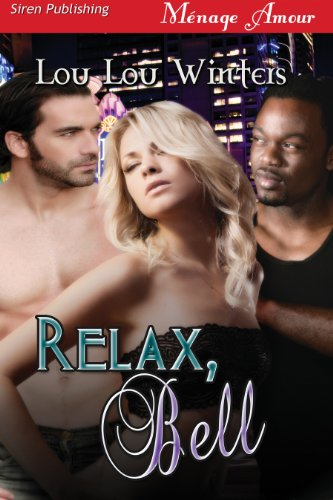 Relax, Bell (Siren Publishing Menage Amour) (English Edition)