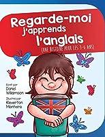 Regarde-moi j'apprends l'anglais: Une histoire pour les 3-6 ans (Look at Me)