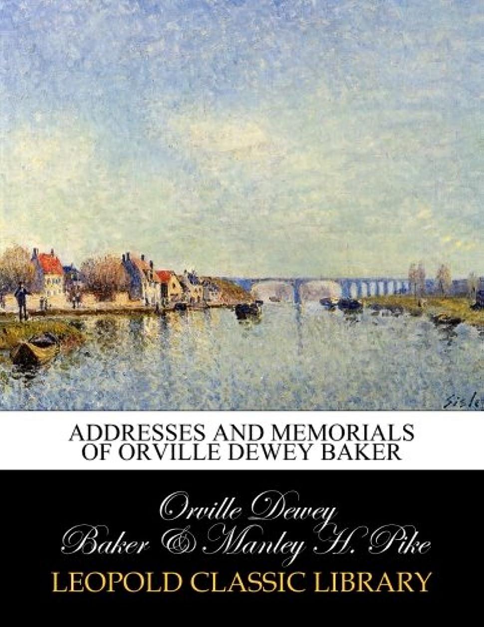 ベルベットタヒチジャグリングAddresses and memorials of Orville Dewey Baker
