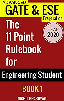 Year 2020: Advanced GATE & ESE Preparation Book 1: The 11 Point Rulebook For Engineering Student: Also useful for BARC, DRDO, ISRO, DMRC, LMRC, SSC JE, HSSB, DSSSB by [Nikhil Bhardwaj]