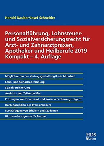 Personalführung, Lohnsteuer- und Sozialversicherungsrecht für Arzt- und Zahnarztpraxen, Apotheker und Heilberufe 2019 Kompakt