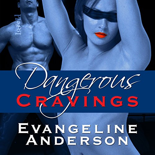 Dangerous Cravings audiobook cover art