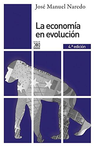 La economía en evolución. Historia y perspectivas de las categorías básicas del pensamiento económico: 181 (Siglo XXI de España General)