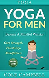 Yoga For Men: Become A Mindful Warrior Book