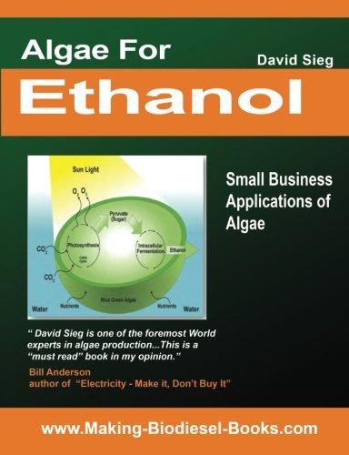 Algae for Ethanol: Small Business Applications of Algae