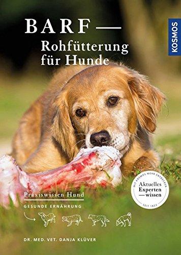 BARF - Rohfütterung für Hunde: Gesunde Ernährung (Praxiswissen Hund)