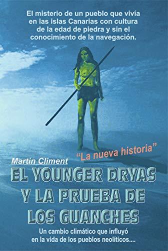 El YOUNGER DRYAS Y LA PRUEBA DE LOS GUANCHES: La Nueva Historia ...
