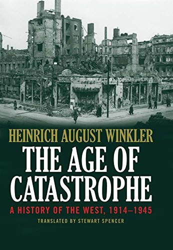 The Age of Catastrophe - A History of the West, 1914-1945
