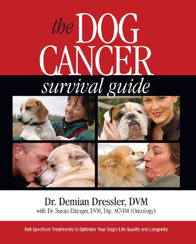 The Dog Cancer Survival Guide: Full Spectrum Treatments to Optimize Your Dog