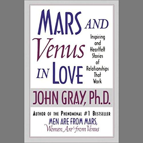 Mars and Venus in Love     Inspiring and Heartfelt Stories of Relationships That Work              De :                                                                                                                                 John Gray                               Lu par :                                                                                                                                 John Gray                      Durée : 2 h et 37 min     Pas de notations     Global 0,0
