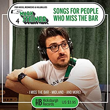 Songs for People Who Miss the Bar