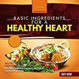 Basic Ingredients For A Healthy Heart: More Than 900 Recipes That Are Both Simple And Delicious Fiber-rich, Low-sodium, Low-cholesterol Food That Helps ... To Your Healthy Lifestyle. (English Edition)