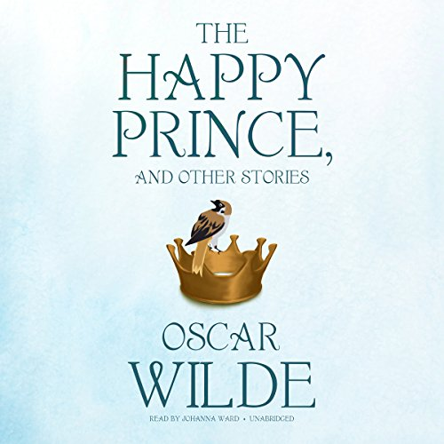 The Happy Prince, and Other Stories audiobook cover art
