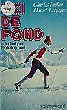 Ski de fond: La technique, l'entraînement