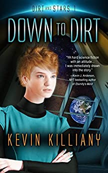 Down to Dirt (Dirt and Stars Book 1) by [Kevin Killiany, Philip A. Lee]
