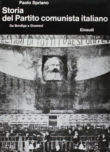 Storia del Partito Comunista Italiano. Da Bordiga a Gramsci (Vol. 1)