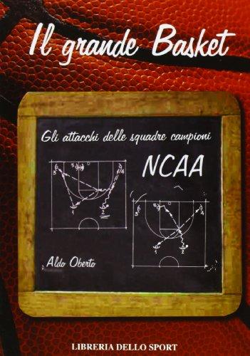 Il grande basket. Gli attacchi delle squadre campioni NCAA