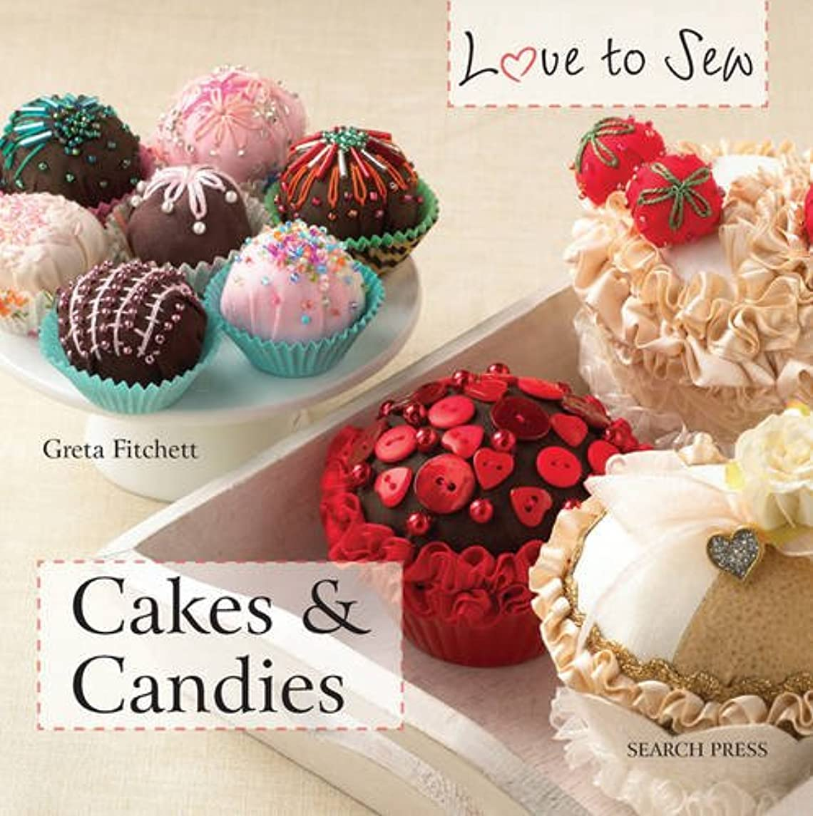 Cakes & Candies (Love to Sew)