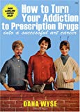 DANA WYSE - How to turn addiction to prescription