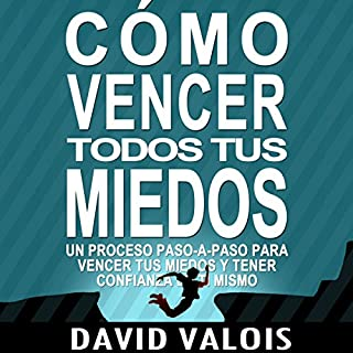 Cómo vencer tus Miedos y tener Confianza en ti mismo [How to Overcome Your Fears and Have Confidence in Yourself] audiobook cover art