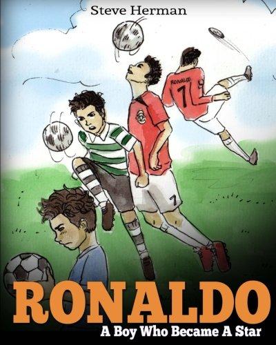 Ronaldo: A Boy Who Became A Star. Inspiring children...