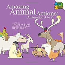 Amazing Animal Actions: Alliteration A to Z