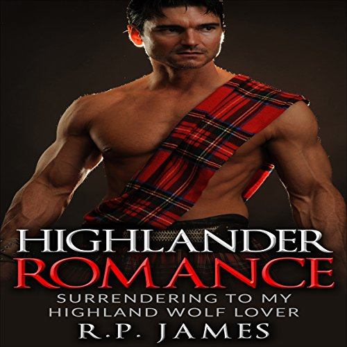 Highlander Romance: Surrending to my Highland Wolf Lover audiobook cover art