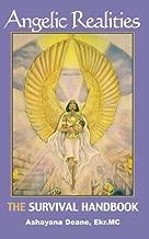 Angelic Realities: The Survival Handbook