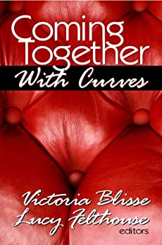 Coming Together: With Curves by [Victoria Blisse, Lucy Felthouse]