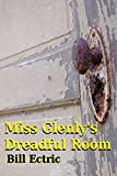 Miss Glenly's Dreadful Room: A Short Story (English Edition)