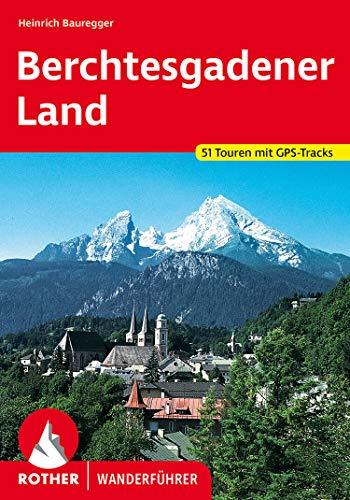 Berchtesgadener Land: Die schönsten Tal- und Höhenwanderungen. 51 Touren. Mit GPS-Tracks (Rother Wanderführer) (German Edition)