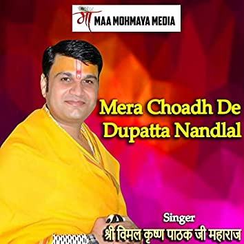 Mera Choadh De Dupatta Nandlal