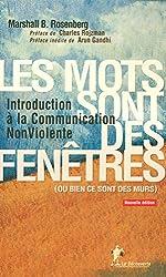 Les mots sont des fenêtres (ou bien ce sont des murs) : Introduction à la Communication Non Violente de Marshall-B Rosenberg, Arun Gandhi, Charles Rojzman, et Farrah Baut-Carlier